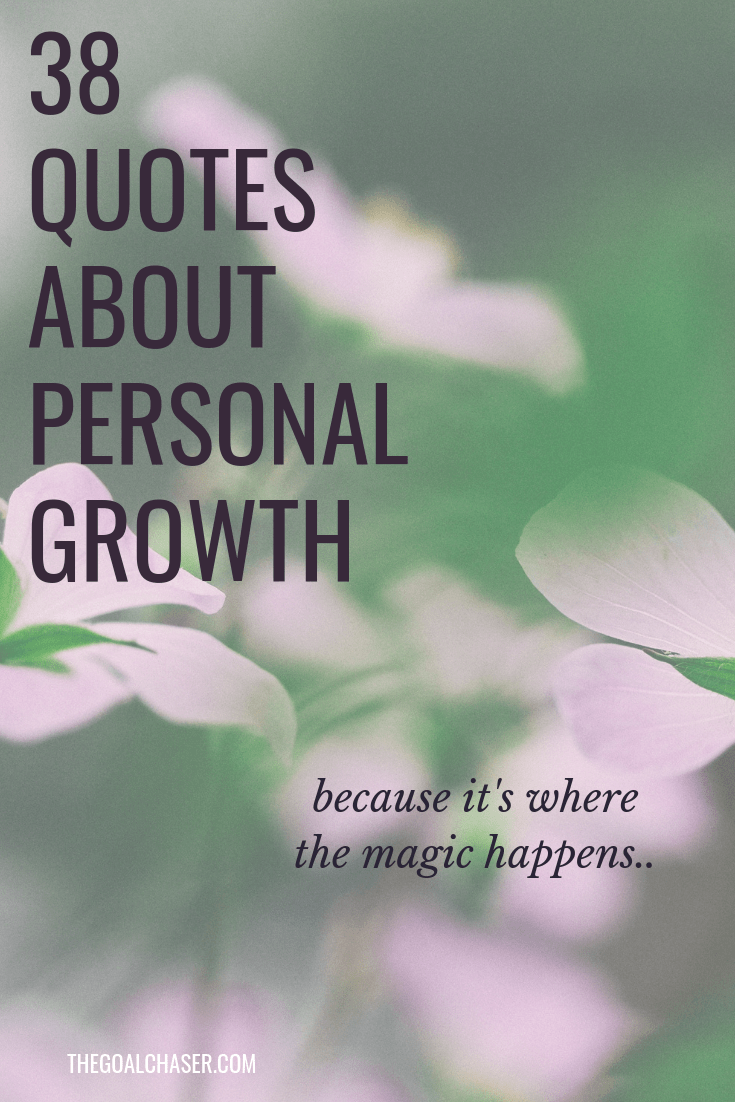 Personal growth isn't comfortable. It requires change and uncertainty and leaving your comfort zone. But it's where and when the magic happens. Because personal growth and having a 'growth mindset' is essential for success and the achievement of big goals. And reading positive quotes from those who have succeeded before us is a great way to create inspiration towards such an endeavour.