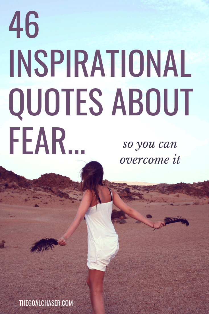 Inspirational Quotes About Fear: 46 Inspirational Quotes About Fear (So You Can Overcome It
