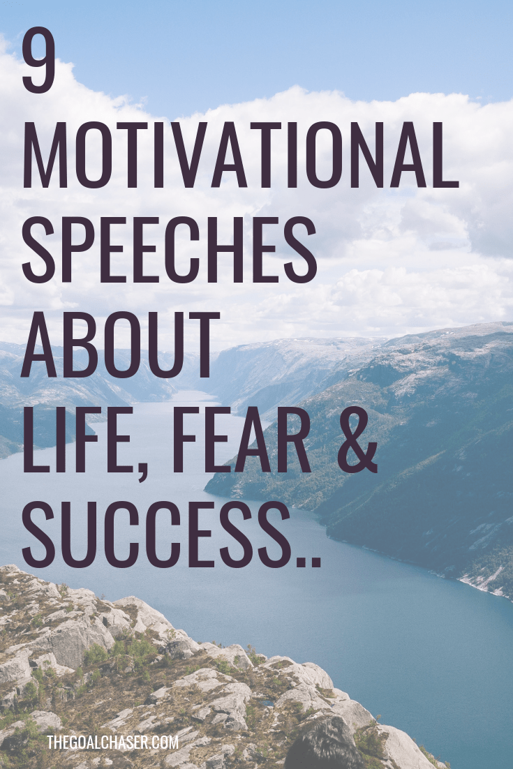 9 Motivational Speeches About Life & Success - The Goal Chaser