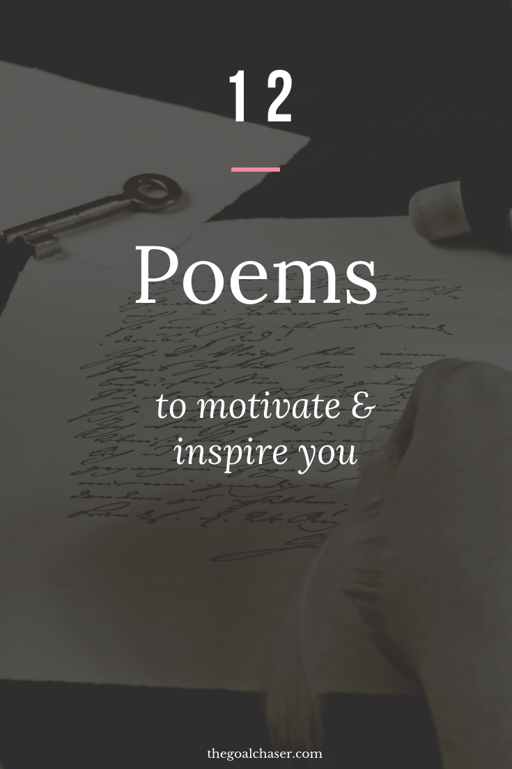If you're looking for a boost of motivation, then reading through the below collection of inspiring poems will help.Their words are powerful and their meanings deep. They will get you thinking about life and motivate you to to improve.