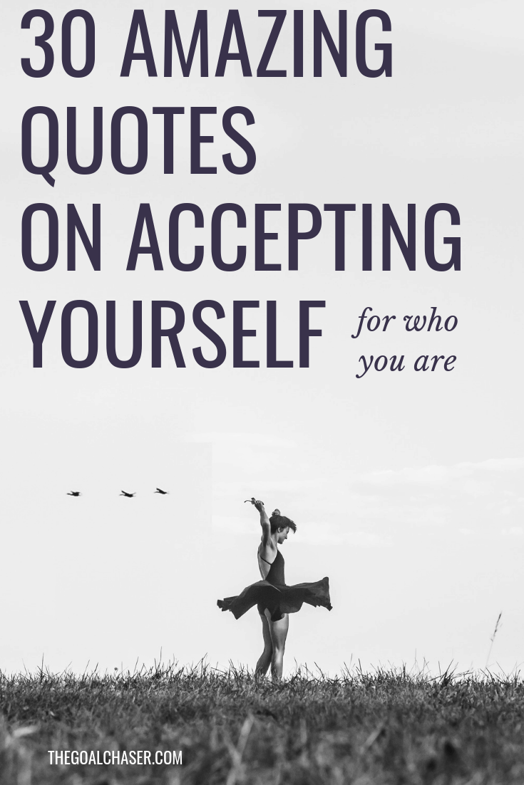 Self-acceptance quotes: Learning to accept ourselves for who we truly are is a powerful skill to have. But it's definitely not easy. Here is a collection of powerful quotes on accepting yourself just as you are!