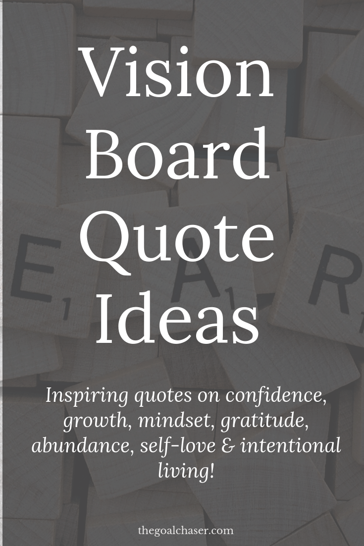 Vision Board Quotes: If you're looking for vision board ideas, then adding a few powerful and targeted quotes is a great way to add inspiration and motivation to your vision board.