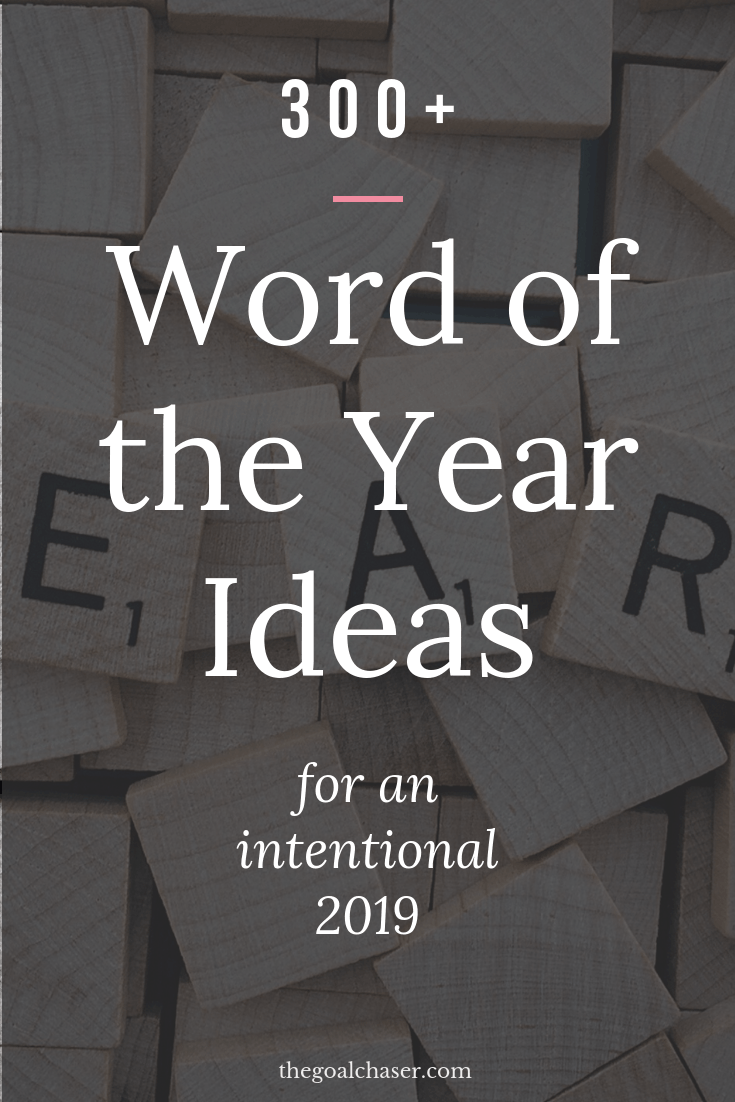 Need help with choosing a word of the year for 2019? Here is a long list of over 300+ words to give you some great ideas on what to focus on to create an intentional year in 2019.